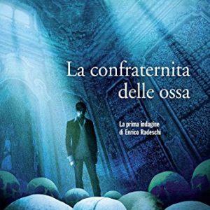 La-confraternita-delle-ossa-La-prima-indagine-di-Enrico-Radeschi-0
